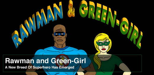 RAWMAN AND GREEN-GIRL